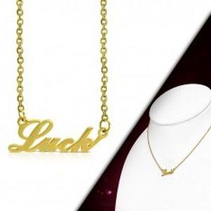 Šperky eshop - Oceľový náhrdelník zlatej farby, retiazka a prívesok - nápis Luck AA20.06